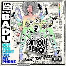 <b>Erykah Badu</b>: <b>But</b> You Caint Use My Phone (Mixtape) - Music on ...