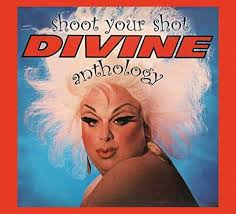 <b>Shoot Your</b> Shot: The <b>Divine</b> Anthology by <b>Divine</b>: Amazon.co.uk ...