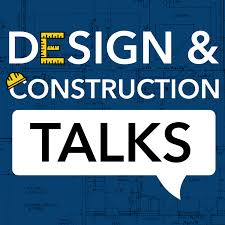 Design & Construction Talks