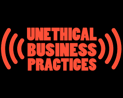 "A picture saying ""Unethical business practices"""