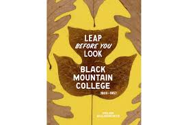 david zwirner books middot leap before you look black mountain college david zwirner books middot leap before you look black mountain college 1933 1957