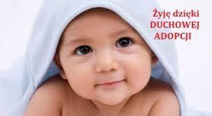 Znalezione obrazy dla zapytania duchowa adopcja dziecka poczętego 2016
