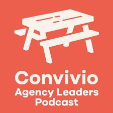 Convivio Agency Leaders Podcast