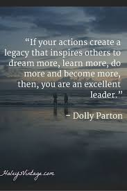 17 best ideas about inspire me you inspire me if your actions create a legacy that inspires others to dream more learn more