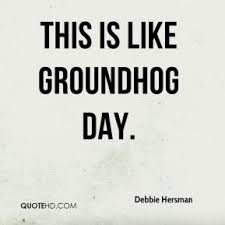 Groundhog Quotes - Page 1 | QuoteHD