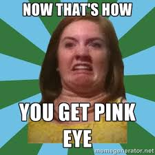 Now that's How You Get Pink EYe - Disgusted Ginger | Meme Generator via Relatably.com