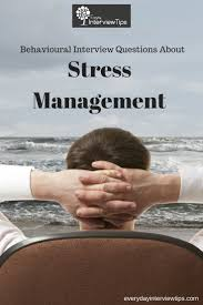 meer dan idee euml n over behavioral interview op stress management interview questions everydayinterviewtips com behavioral