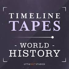 Timeline Tapes: A World History Podcast