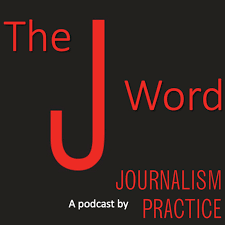 The J Word: A Podcast by Journalism Practice