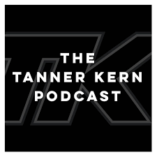 The Tanner Kern Podcast