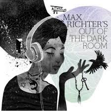 Music | <b>Out</b> of the dark, <b>Max richter</b>, The darkest