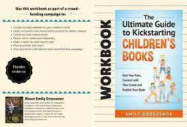 the ultimate guide to kickstarting children s books how to do you want to beta join the list in the upper right hand corner of this page