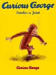 Curious George Smokes A Joint | Children's Book Cover Parodies ... via Relatably.com