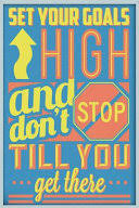 <b>Set Your Goals High</b> and Don't Stop Till You Get There: 6X9 ...