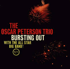 The <b>Oscar Peterson</b> trio <b>Bursting</b> out with the All Star Big-Band