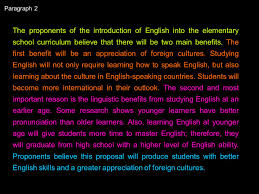 discussion essays paragraph 2 the proponents of the introduction of english into the elementary school curriculum believe that