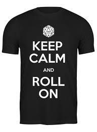 <b>Футболка классическая Keep</b> Calm DnD T-shirt #404236 от ...