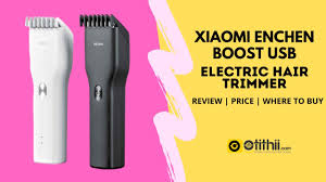 Xiaomi <b>ENCHEN Boost USB</b> Electric Hair Trimmer Review And Price