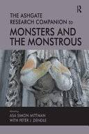 The Ashgate Research Companion to <b>Monsters and</b> the Monstrous ...