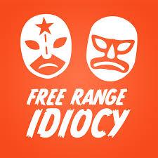 Free Range Idiocy