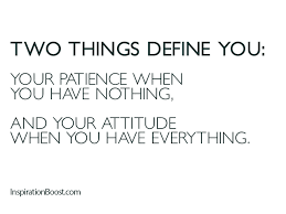 Patience and Attitude Quotes | Inspiration Boost via Relatably.com