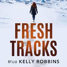 Fresh Tracks With Kelly Robbins
