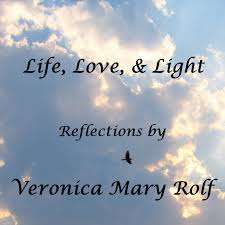 """""""Life, Love, & Light"""" with Veronica Mary Rolf"""