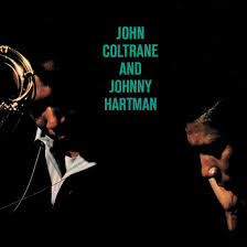 The Sublime Sophistication Of John Coltrane And <b>Johnny Hartman</b>