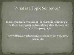 mrs  macemore  most essays you will write for me  at least in the    topic sentences are found at  or near  the beginning of the three body paragraphs