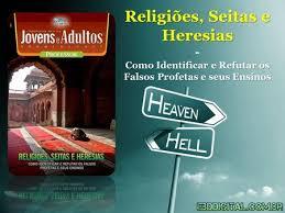 Resultado de imagem para IMAGENS DE RELIGIÕES E SEITAS, COM QUEM ESTÁ A VERDADE?