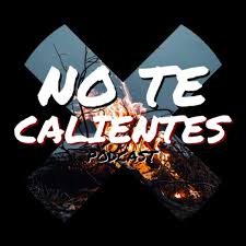 NoTeCalientes Podcast