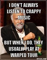 DIYLOL - I don't Always listen to crappy music but when I do, they ... via Relatably.com