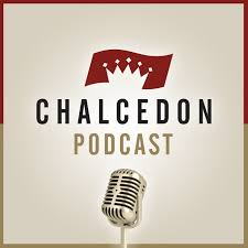 The Chalcedon Podcast