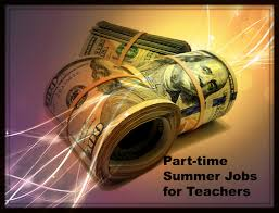 part time summer jobs for teachers and how to organize your part time summer jobs for teachers