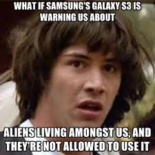 What If Samsung's Galaxy S3 Is Warning Us About Aliens Living ... via Relatably.com