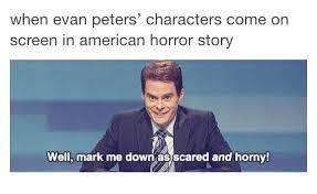 Tumblr AHS funny post, American Horror Story, Evan Peters | Tumblr ... via Relatably.com