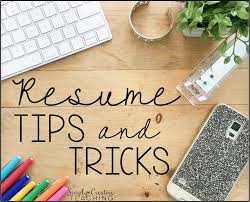 simply creative teaching teacher resume tips tricks last year i spent hours upon hours writing and designing the perfect resume for new teaching positions my husband and i were moving and i knew i needed to