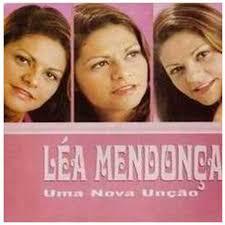 Uma Nova Unção – Léa Mendonça. Uma Nova Unção – Léa Mendonça CAPA - Uma Nova Unção – Léa Mendonça. Este é o terceiro CD de Léa Mendonça. - Uma-Nova-Un%25C3%25A7%25C3%25A3o-L%25C3%25A9a-Mendon%25C3%25A7a