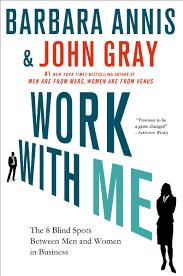 john gray work me the gender blind spots between men work me the 8 blind spots between men and women in business