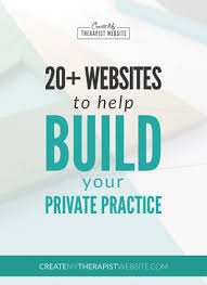 the best websites for building a private practice create my chances are you went to grad school to become a therapist not a business guru online marketing creating a website