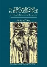 Trombone in the Renaissance, Stewart Carter, ISBN 9781576472064 ... - 23654122