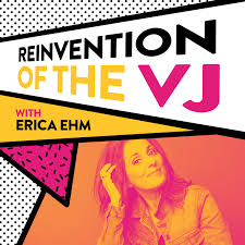 Erica Ehm's Reinvention of the VJ