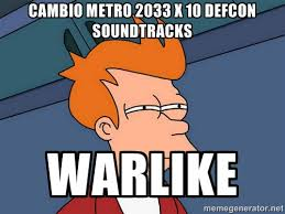 Cambio metro 2033 x 10 defcon soundtracks warlike - Futurama Fry ... via Relatably.com