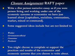 economic systems capitalism communism and socialism michael  closure assignment raft paper write a first person narrative essay as if you were person