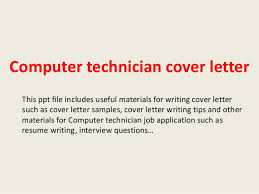 computer technician cover letter this ppt file includes useful materials for writing cover letter such as computer technician cover letter sample sample technology cover letter