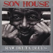 <b>Son House</b> - <b>Raw</b> Delta Blues (2011, 180g, Vinyl) | Discogs