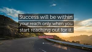 success quotes quotefancy success quotes success will be in your reach only when you start reaching out