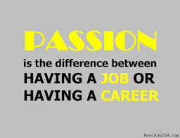 passion is the difference between having a job or having a career passion is the difference between having a job or having a career