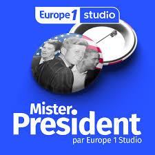 Mister President par Europe 1 Studio