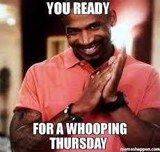 you ready for a whooping Thursday meme - Stevie J (31258) | Memes ... via Relatably.com